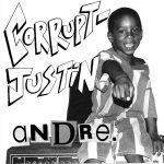 Corrupt Justin - Andre